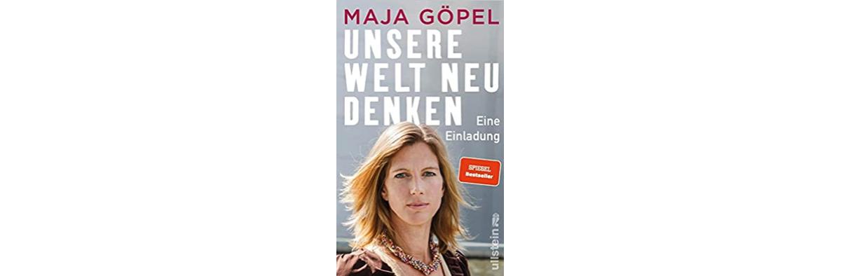 Buch: Unsere Welt neu denken. Maja Göpel