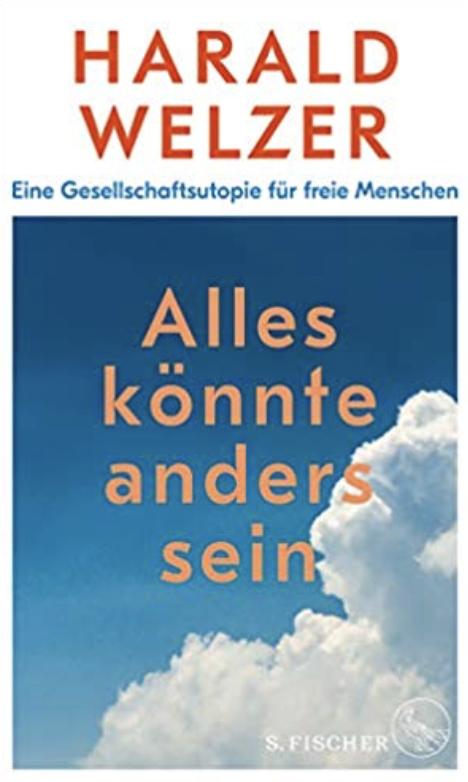 Buch: Alles könnte anders sein. Harald Welzer
