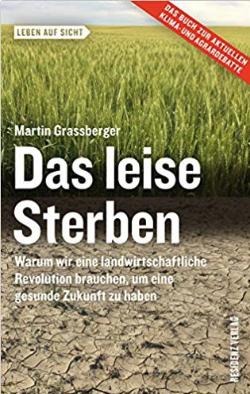 Buch: Das leise Sterben. Warum wir eine landwirtschaftliche Revolution brauchen, um eine gesunde Zukunft zu haben