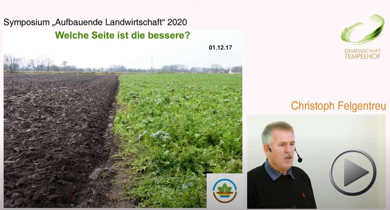 """Präsentation: Boden beleben mit Zwischenfrüchte & Co. Christoph Felgentreu. Symposium """"Aufbauende Landwirtschaft"""" 2020"""