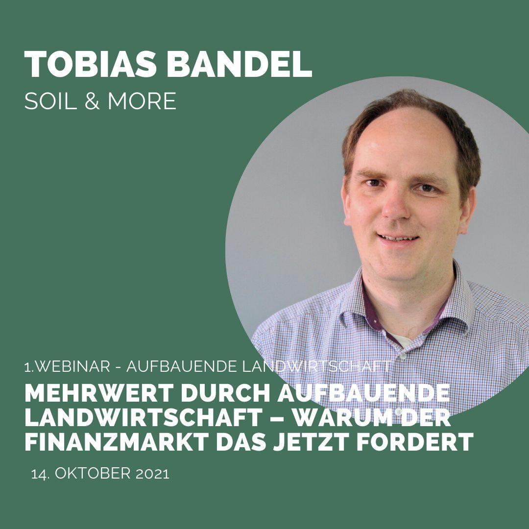 Heute in unserer 7. Webinar-Reihe »Aufbauende Landwirtschaft«: Tobias Bandel, Soil & More